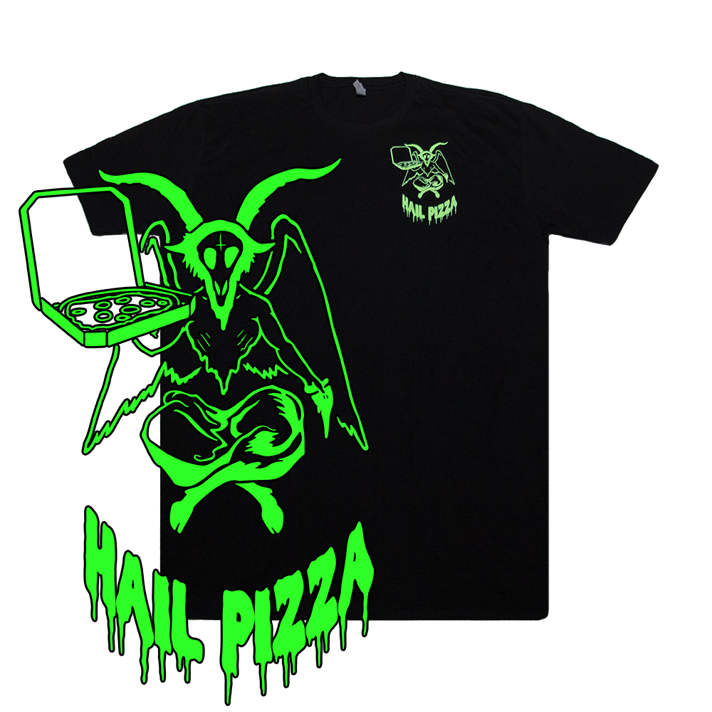 Hail Pizza T-shirt [GLOW IN THE DARK]