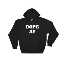 Dope AF Unisex Relaxed Hooded Sweatshirt w/ White