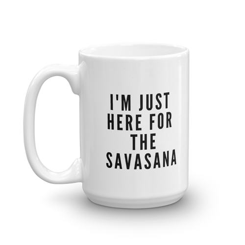 Here for Savasana Mug