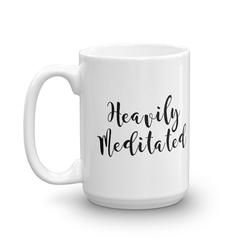 Heavily Meditated Mug
