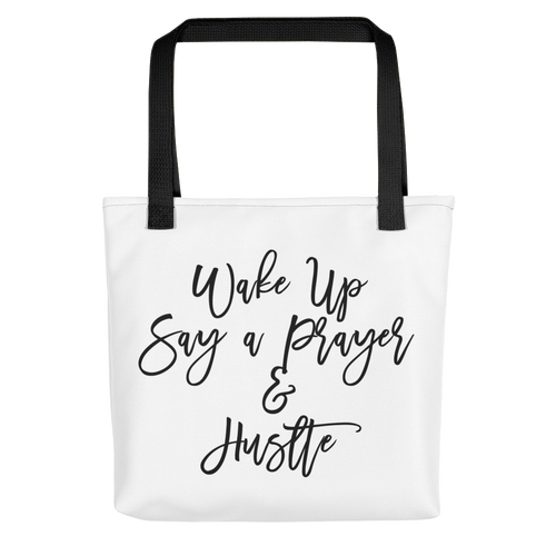 Wake Up Say a Prayer Hustle Tote bag w/ Black