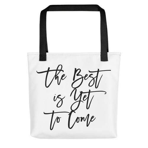 The Best is Yet to Come Tote bag w/ Black