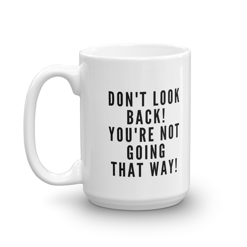 Don't Look Back Mug