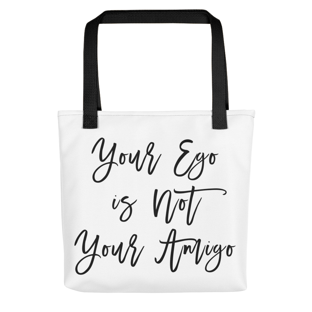 Your Ego is Not Your Amigo Tote bag w/ Black