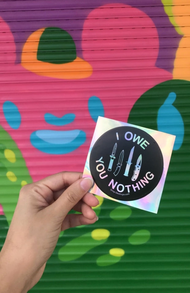 """I Owe You Nothing"" Holographic Sticker - Shop Destruya at Trenza"