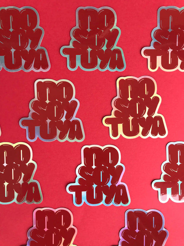 """No Soy Tuya"" Holographic Sticker - Shop Destruya at Trenza"