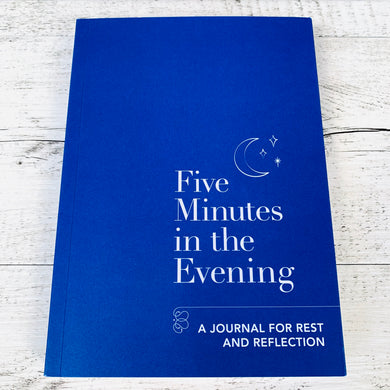 Five Minutes In The Evening: A Journal for Rest & Reflection
