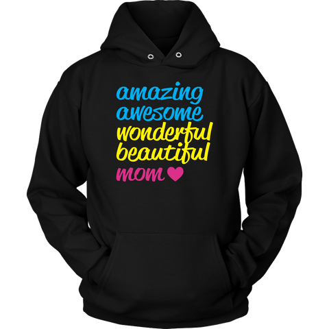 AMAZING AWESOME WONDERFUL BEAUTIFUL MOM HOODIE, Hoodies, Think Bazaar
