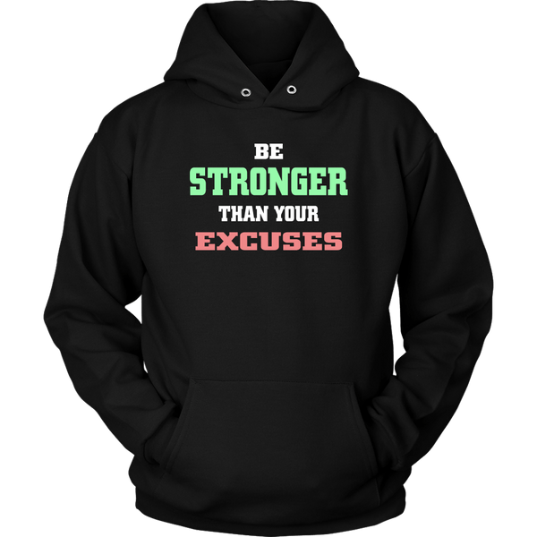BE STRONGER THAN YOUR EXCUSES HOODIE, Hoodies, Think Bazaar