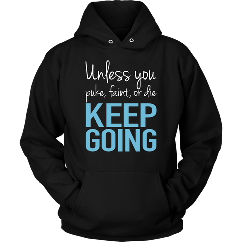 UNLESS YOU PUKE, FAINT, OR DIE HOODIE, Hoodies, Think Bazaar