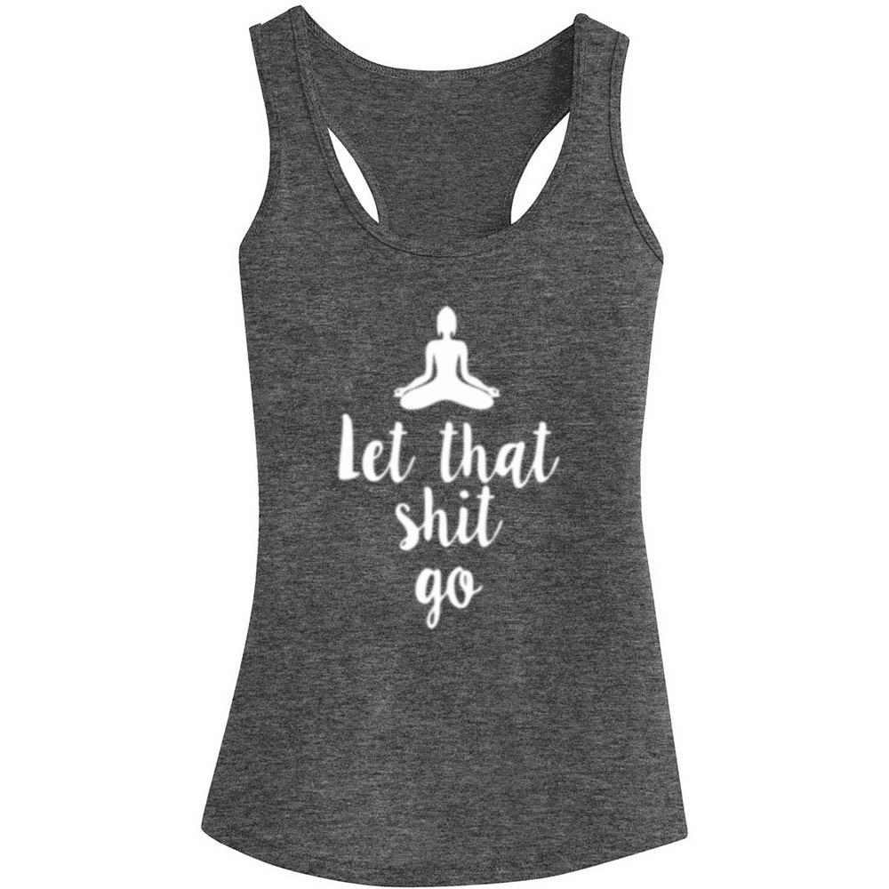 LET THAT SHIT GO TANK TOP, Tank Tops, Think Bazaar