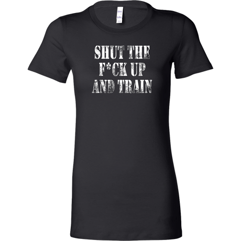SHUT THE F*CK UP AND TRAIN T-SHIRT, T-shirt, Think Bazaar