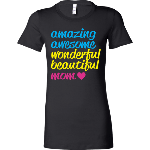 AMAZING AWESOME WONDERFUL BEAUTIFUL MOM T-SHIRT, T-shirt, Think Bazaar