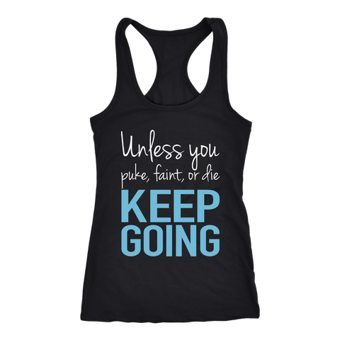 UNLESS YOU PUKE, FAINT, OR DIE TANK TOP, Tank Tops, Think Bazaar
