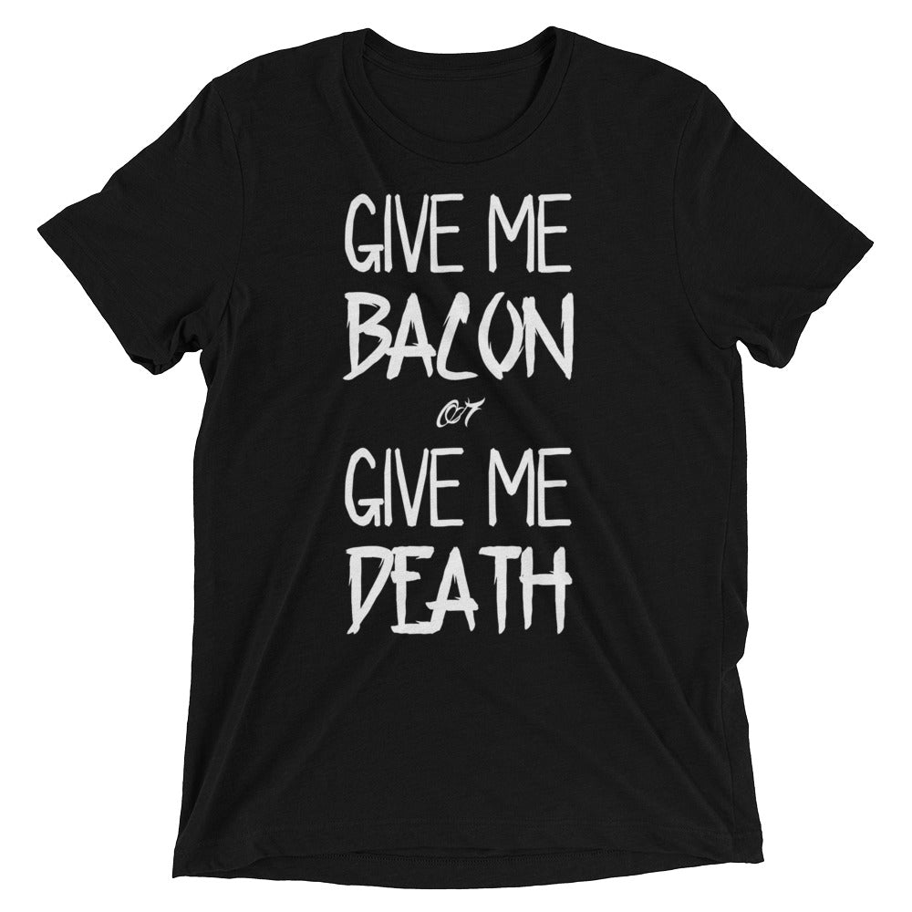 Give Me Bacon or Give Me Death Shirt