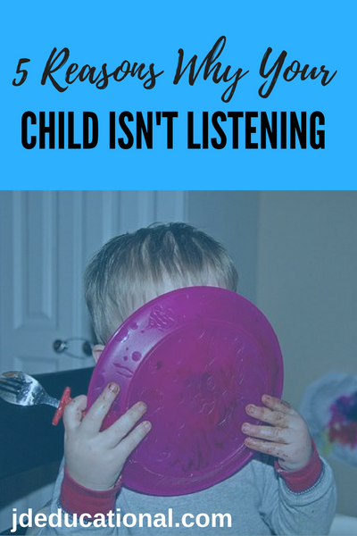 5 Reasons Your Child Isn't Listening