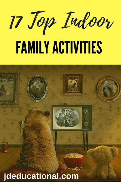 17 Top Indoor Family Activities