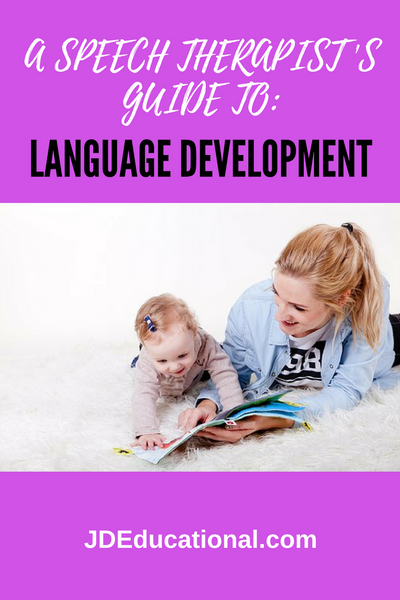 A Speech Therapist's Guide to Language Development