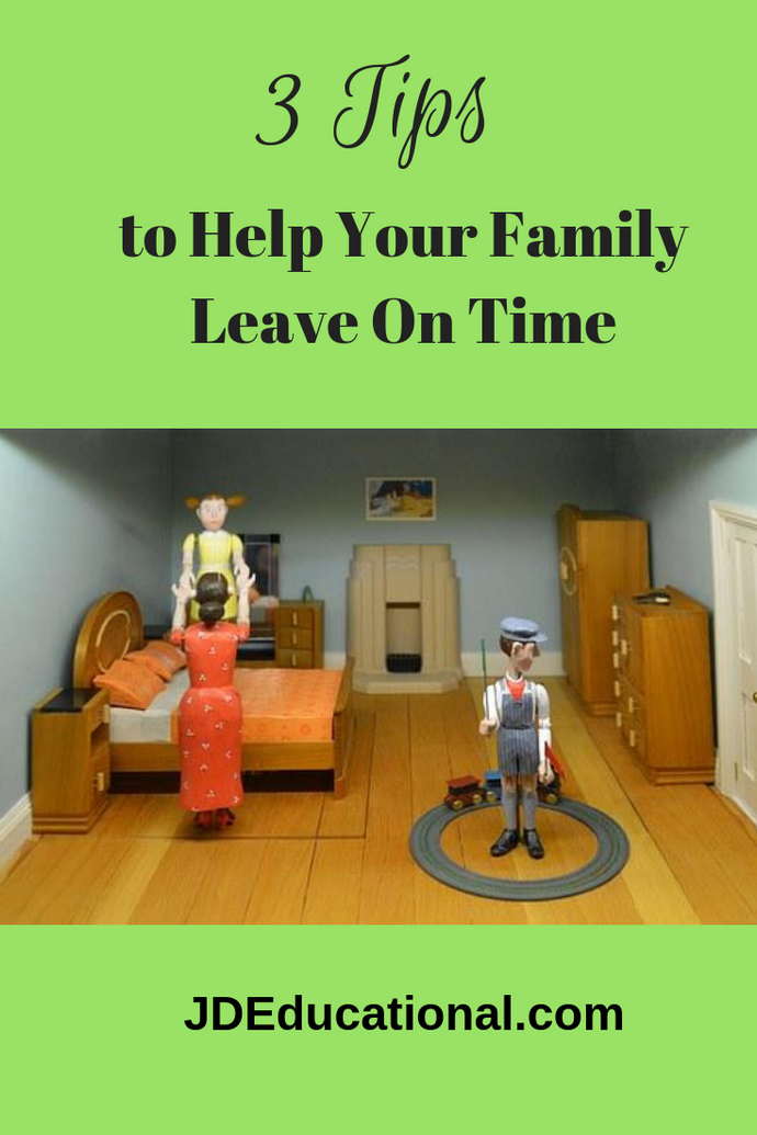 3 Tips to Help Your Family Leave On Time