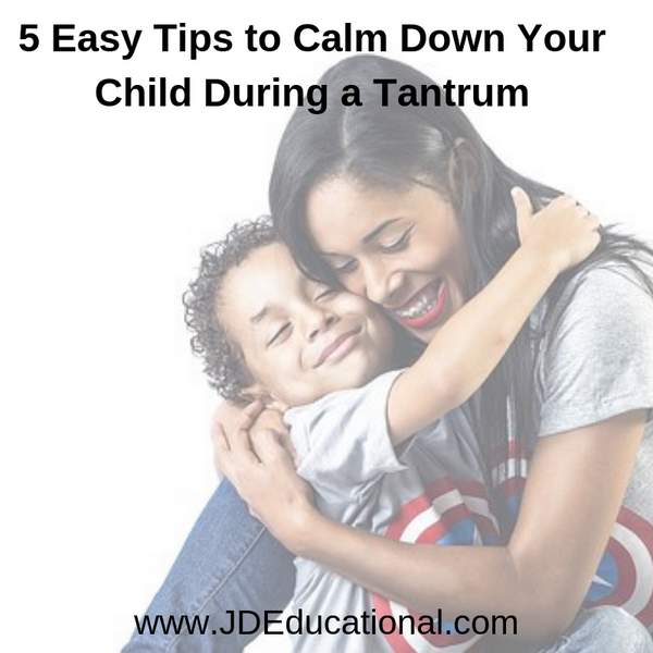 5 Easy Tips to Calm Down Your Child During a Tantrum
