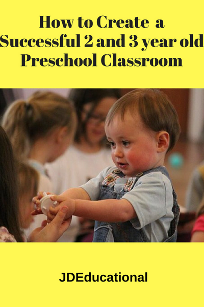 Creating a Successful 2 and 3 year old Preschool Classroom