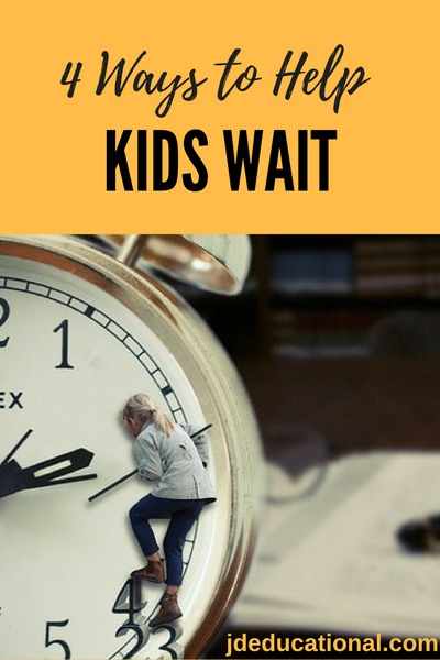 4 Ways to Help Kids WAIT