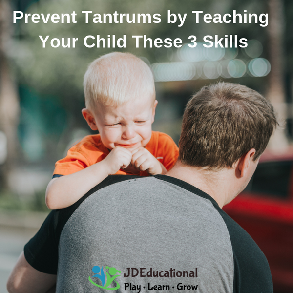 Prevent Tantrums by Teaching Your Child These 3 Skills