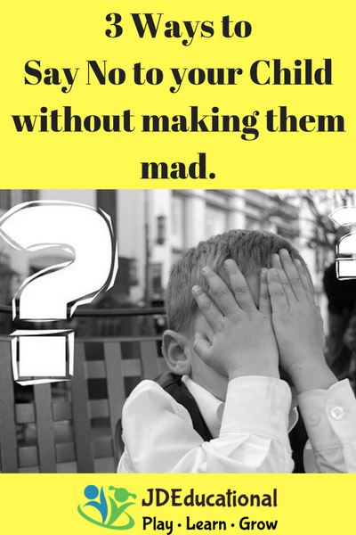 It is okay to say no to your child. This is how to do it without making them mad.