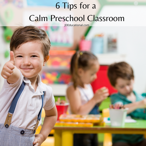 6 Tips to a Calm Preschool Classroom