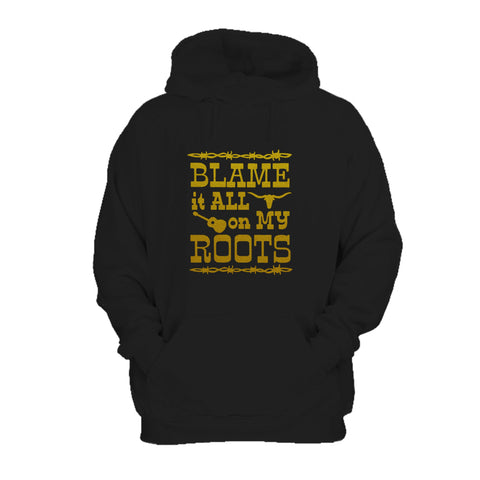 Blame It All On My Roots Country Sayings Farming Music Rodeo Garth Brooks Hoodie