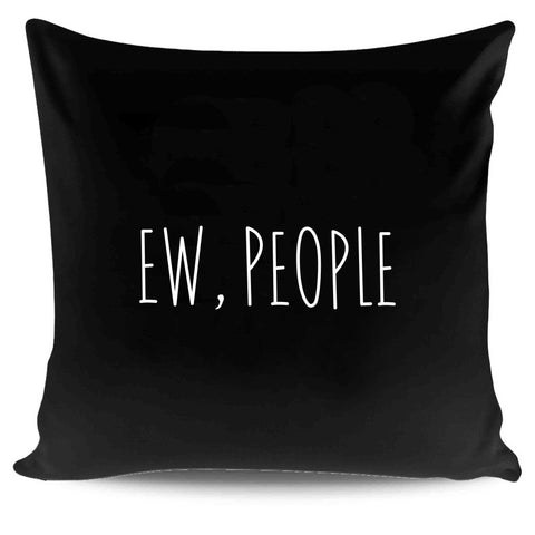 Ew People Pillow Case Cover