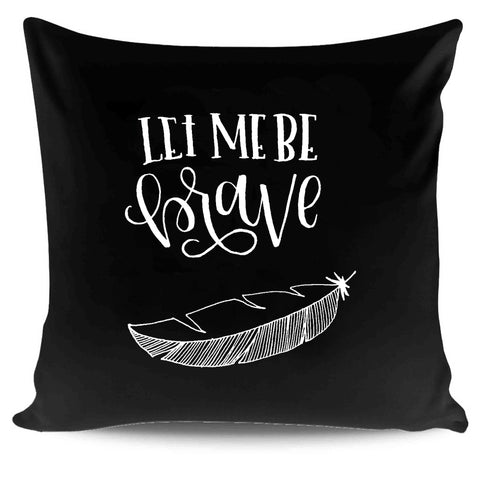 Let Me Be Brave Special Fundraising Pillow Case Cover
