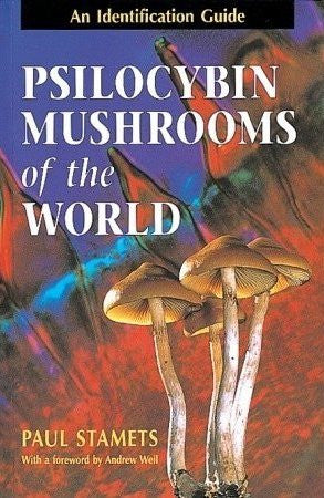 Psilocybin Mushrooms of the World : An Identification Guide