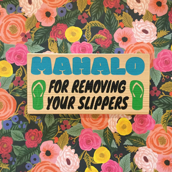 Mahalo For Removing Your Slippers