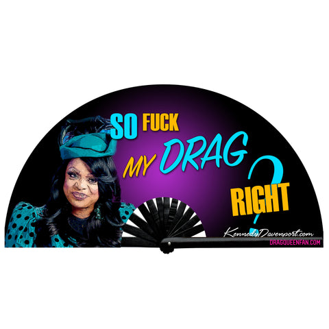 So, Fuck My Drag Right?