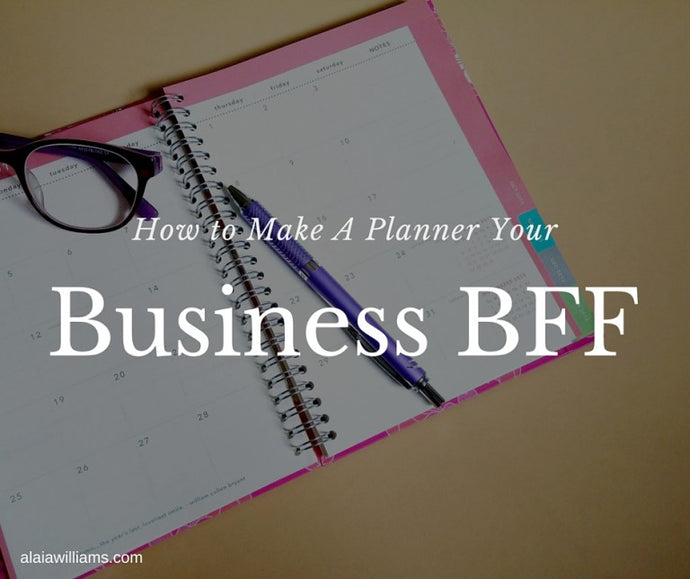 How to Make a Planner Your Business BFF