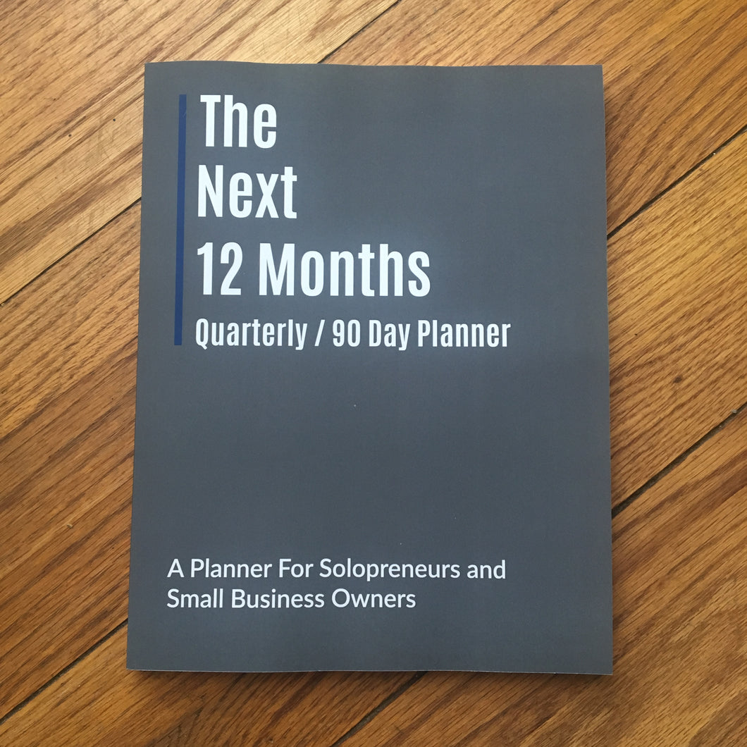 The Next 12 Months: Quarterly Planner (1st Edition)