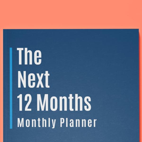 The Next 12 Months: Monthly Planner (2nd Edition)