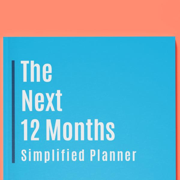 The Next 12 Months: Simplified Planner