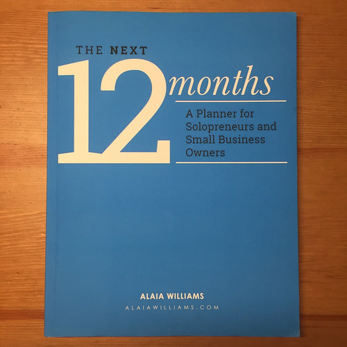 CLEARANCE: The Next 12 Months: Weekly Planner - PAPERBACK (1st Edition)