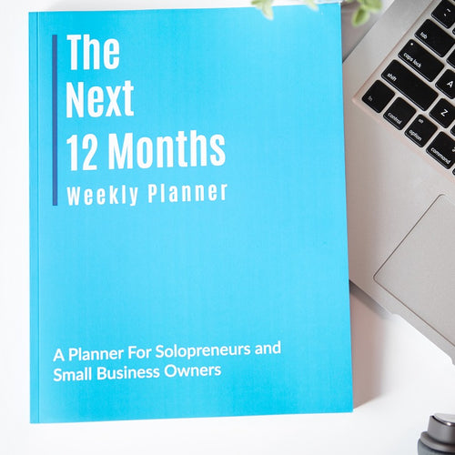 The Next 12 Months: Weekly Planner (1st Edition)