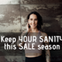 Keep your SANITY this SALE season!