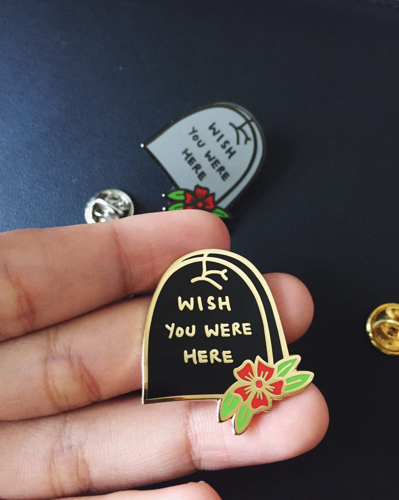 """Wish you were here"" Grave Enamel Pin"