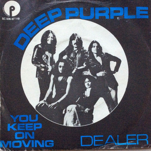 Deep Purple - You Keep On Moving  b/w  Dealer
