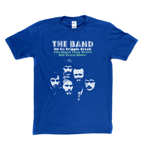 The Band Up On Cripple Creek The Night They Drove Old Dixie Down T-Shirt