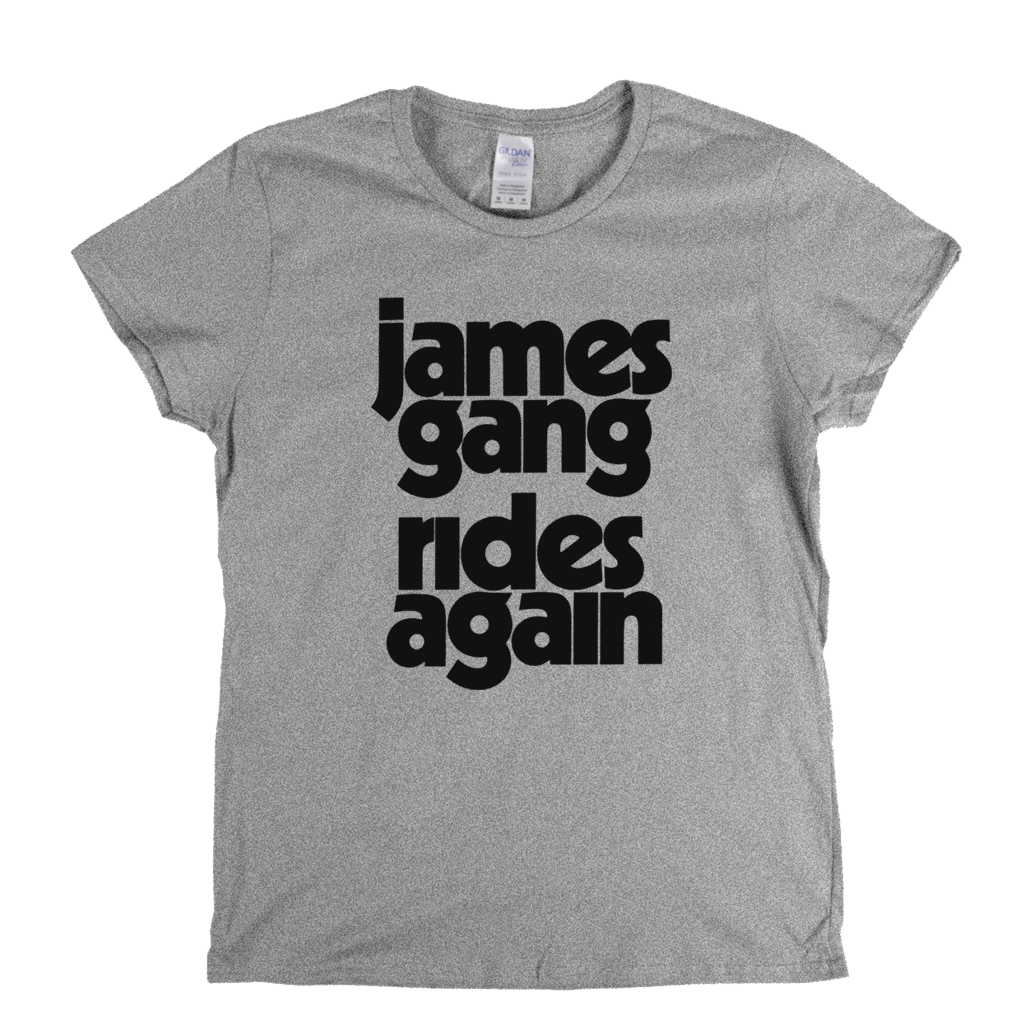 James Gang Rides Again Womens T-Shirt