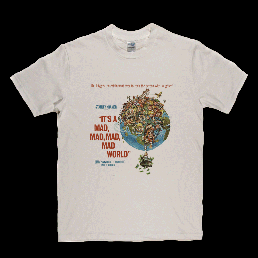 Its A Mad Mad Mad Mad World T-Shirt