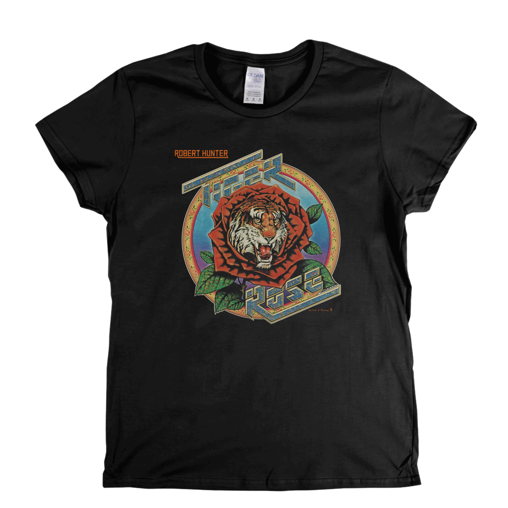 Robert Hunter Tiger Rose Womens T-Shirt