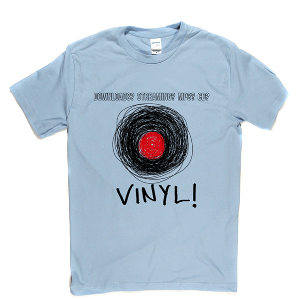 No to Downloads and MP3 Yes to Vinyl T Shirt