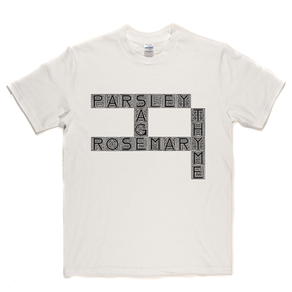 Parsley Sage Rosemary Thyme T Shirt